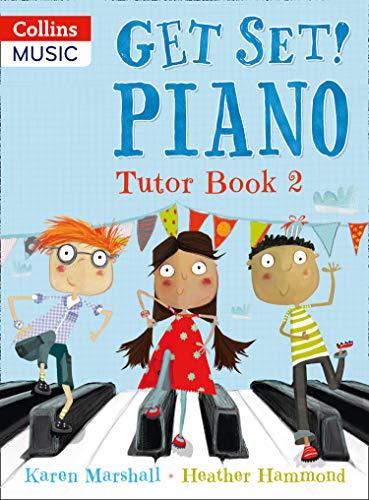 Get Set! Piano - Get Set! Piano Tutor Book 2: Heather Hammond
