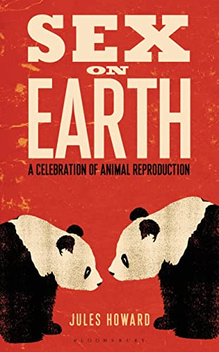 9781408193419: Sex on Earth: A Celebration of Animal Reproduction