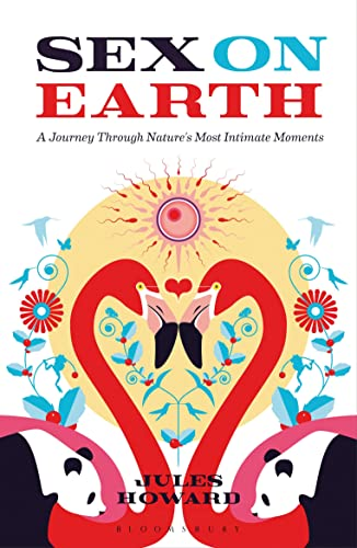 9781408193433: Sex on Earth: A Celebration of Animal Reproduction