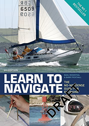 Learn to Navigate: The No-Nonsense Guide for Everyone: Barry Pickthall, Basil Mosenthal