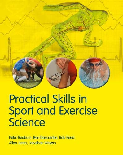 Practical Skills in Sport and Exercise Science: Reaburn, Assoc Prof