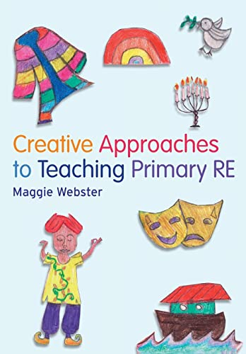 9781408204405: Creative Approaches to Teaching Primary RE