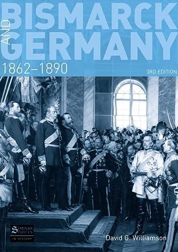9781408223185: Bismarck and Germany: 1862-1890 (Seminar Studies)