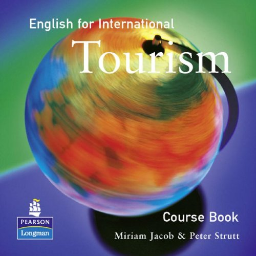 English for International Tourism: Upper Intermediate Coursebook (English for Tourism): Miriam ...