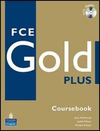 9781408228555: FCE gold plus. Student's book-Workbook-Exam maximiser. Without key. Per le Scuole superiori. Con 2 CD Audio