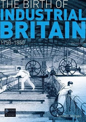 9781408230954: The Birth of Industrial Britain: 1750-1850 (Seminar Studies)