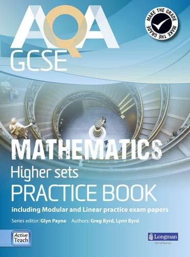 AQA GCSE Mathematics for Higher Sets Practice Book (GCSE Maths AQA 2010): Payne, Glyn; Burns, ...