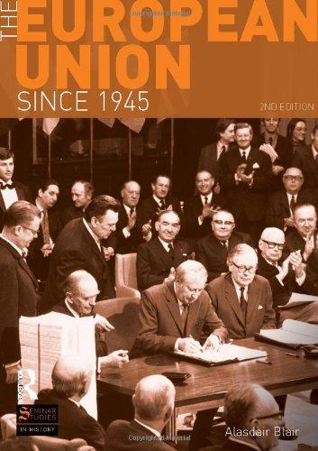 9781408234525: The European Union Since 1945