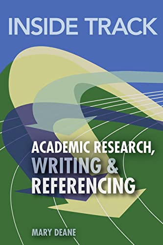 Inside Track to Academic Research, Writing & Referencing: Deane, Mary