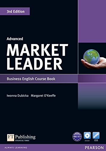 MARKET LEADER: BUSINESS ENGLISH COURSE BOOK (ADVANCED) (1 BK./1 DVD): IWONNA DUBICKA et al.