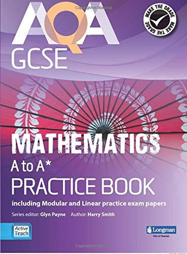 AQA GCSE Mathematics A-A* Practice Book (GCSE Maths AQA 2010): Payne, Glyn; Burns, Gwenllian; Byrd,...
