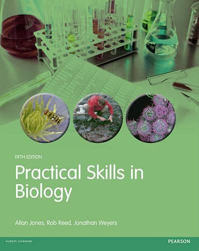9781408245477: Practical Skills in Biology. Jonathan Weyers, Rob Reed and Allan Jones