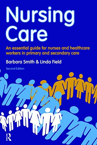 9781408251393: Nursing Care: an essential guide for nurses and healthcare workers in primary and secondary care