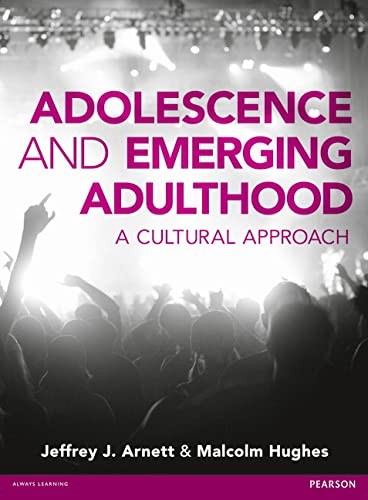 Adolescence and Emerging Adulthood: A Cultural Approach: Jeffery Arnett, Malcolm