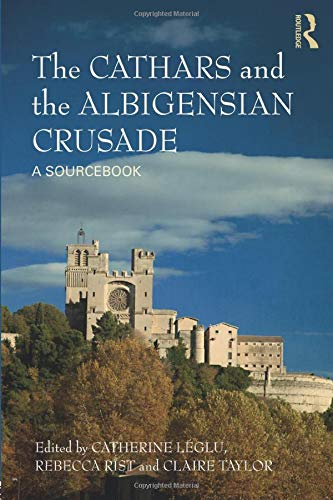9781408255506: The Cathars and the Albigensian Crusade: A Sourcebook