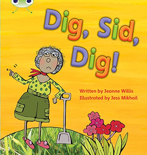 Phonics Bug Dig Sid Dig Phase 2 (9781408260128) by Jeanne Willis