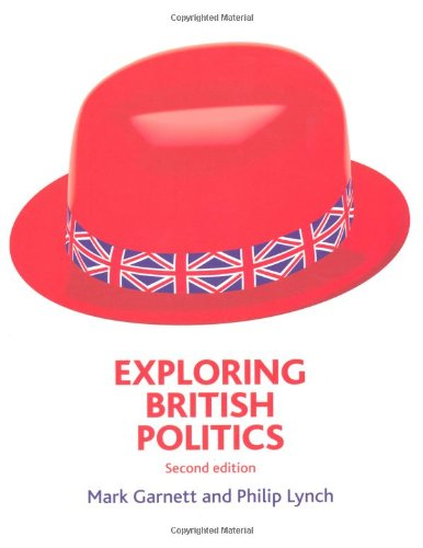 Exploring British Politics Plus Election Supplement by: Philip; Lynch