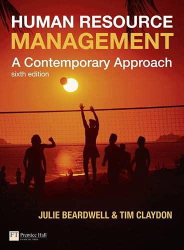 Human Resource Management: A Contemporary Approach: Beardwell, Julie; Claydon,