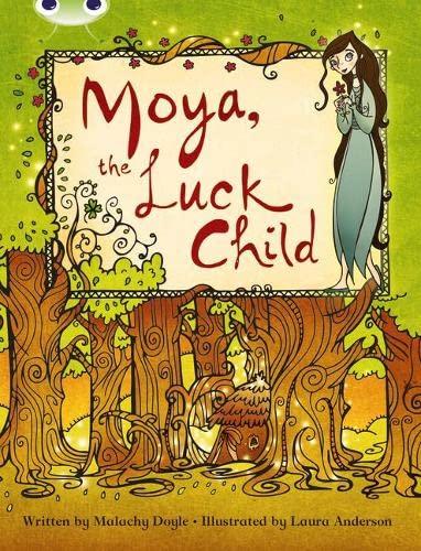 9781408273814: BC Brown A/3C Moya, the Luck Child (BUG CLUB)