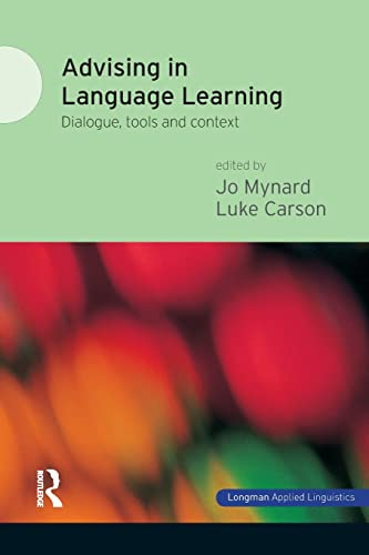 Advising in Language Learning: Dialogue, Tools and Context: Carson, Luke, Mynard, Jo