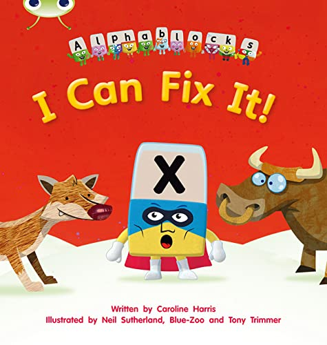 9781408279557: I Can Fix it!: Alphablocks Set 06 (Phonics Bug)