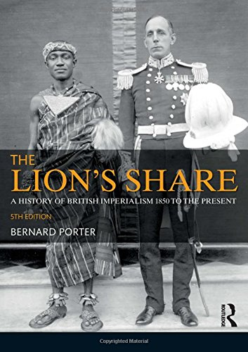 9781408286050: The Lion's Share: A History of British Imperialism 1850-2011