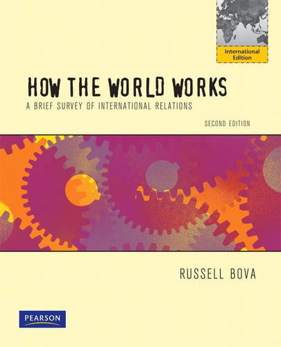 9781408296813: How the World Works: A Brief Survey of International Relations plus MyPoliSciKit Access Card:International Edition