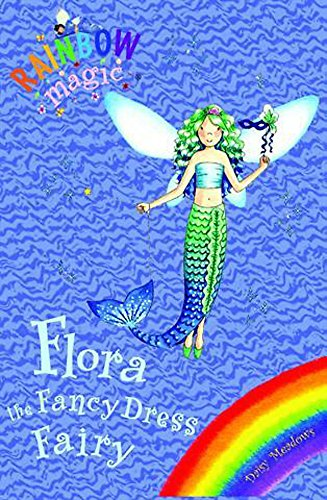 9781408300169: Flora the Fancy Dress Fairy (Rainbow Magic)