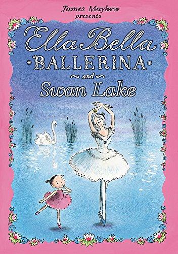 9781408300763: Ella Bella Ballerina and Swan Lake