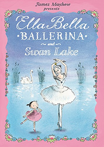9781408300770: Ella Bella Ballerina and Swan Lake
