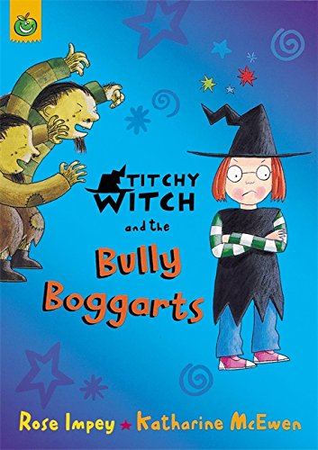 Titchy Witch and the Bully-boggarts: Impey, Rose