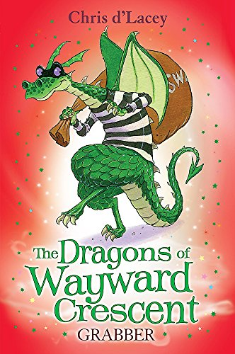 9781408302354: The Dragons Of Wayward Crescent: Grabber