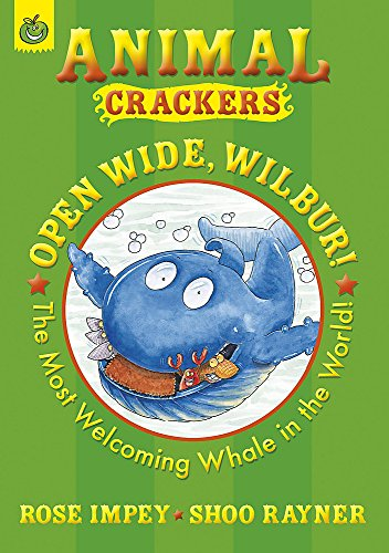 Open Wide Wilbur (Animal Crackers): Impey, Rose