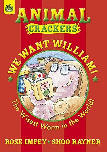 We Want William (Animal Crackers): Impey, Rose