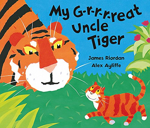 9781408303153: My G-r-r-r-reat Uncle Tiger