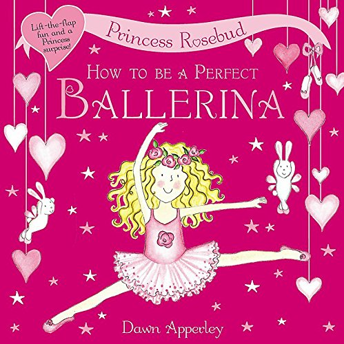 9781408303894: How to Be a Perfect Ballerina (Princess Rosebud)