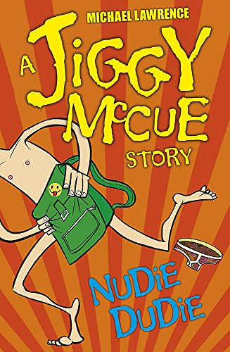 JIGGY MCCUE: NUDIE DUDIE (NEW EDITION): Lawrence, Michael