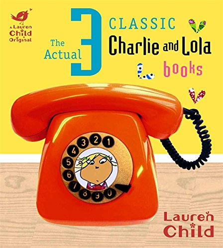 9781408304105: Charlie and Lola: The Actual Three Classic Charlie and Lola Books