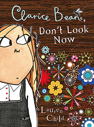 Clarice Bean, Don't Look Now (9781408304167) by Lauren Child