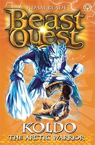 9781408304402: Beast Quest: 28: Koldo the Arctic Warrior