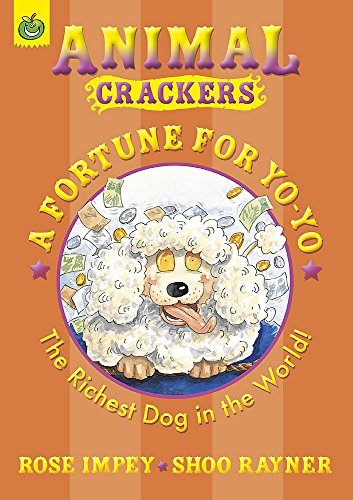 A Fortune for Yo-Yo: The Richest Dog: Impey, Rose