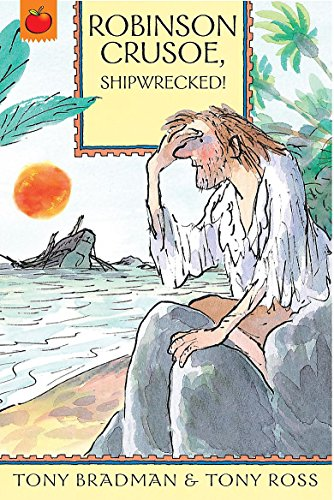 9781408305713: The Greatest Adventures in the World: Robinson Crusoe, Shipwrecked!