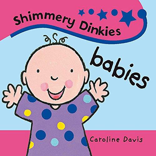 9781408307861: Babies. by Caroline Davis (Shimmery Dinkies)