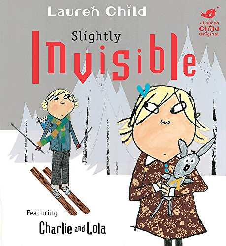 9781408307908: Charlie and Lola: Slightly Invisible