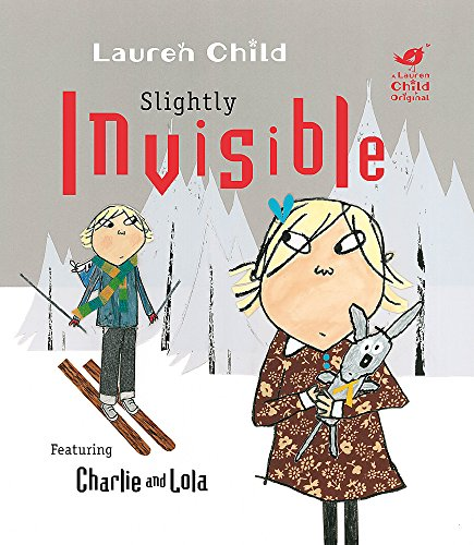 9781408307922: Slightly Invisible (Charlie and Lola)