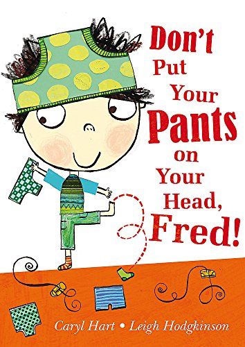 9781408309162: Don't Put Your Pants on Your Head, Fred!