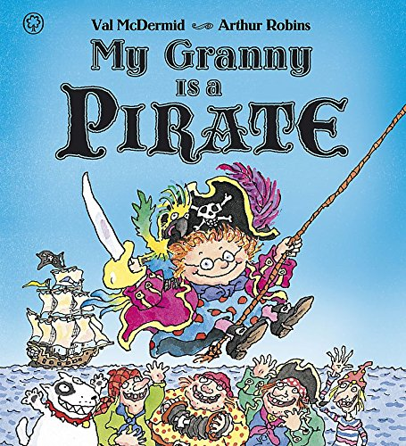9781408309261: My Granny Is a Pirate