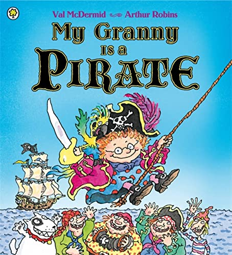9781408309278: My Granny Is a Pirate