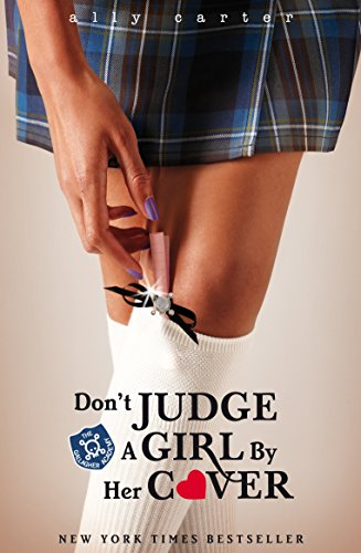 9781408309537: Don't Judge A Girl By Her Cover: Book 3 (Gallagher Girls)