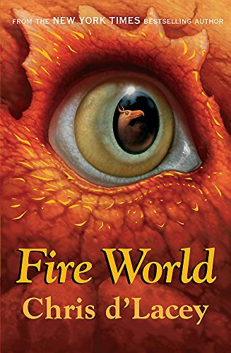 Fire World (Last Dragon Chronicles (Paperback)) (1408309599) by Chris D'Lacey